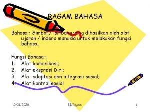 RAGAM BAHASA Bahasa Simbol lambang yang dihasilkan oleh