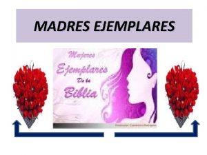 MADRES EJEMPLARES Poema dedicado a las madres El