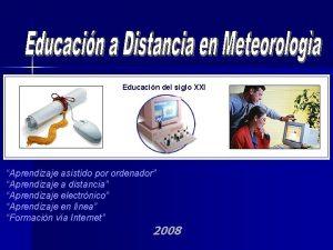 Educacin del siglo XXI Aprendizaje asistido por ordenador