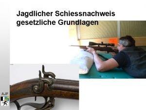 Jagdlicher Schiessnachweis gesetzliche Grundlagen AJF Eidgenssische Jagdverordnung JSV