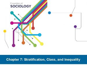 Chapter 7 Stratification Class and Inequality Homeless to