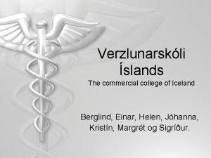 Verzlunarskli slands The commercial college of Iceland Berglind