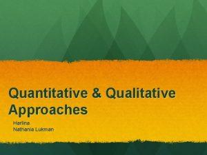 Quantitative Qualitative Approaches Harlina Nathania Lukman Questions 1