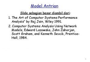 Model Antrian Slide sebagian besar diambil dari 1