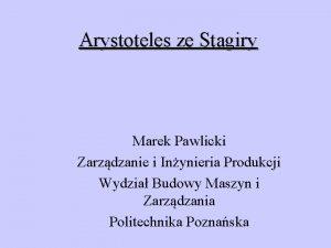 Arystoteles ze Stagiry Marek Pawlicki Zarzdzanie i Inynieria