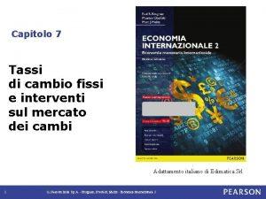 Capitolo 7 Tassi di cambio fissi e interventi