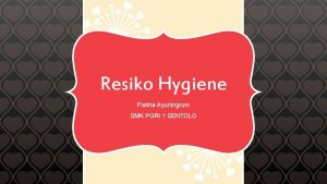 Resiko Hygiene Fiskha Ayuningrum SMK PGRI 1 SENTOLO