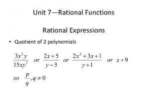 Unit 7Rational Functions Rational Expressions Quotient of 2