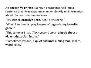 An appositive phrase is a noun phrase inserted