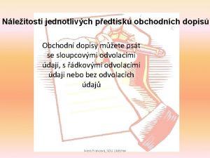 Nleitosti jednotlivch pedtisk obchodnch dopis Obchodn dopisy mete
