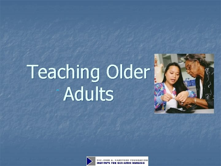 Teaching Older Adults Where are the older adults