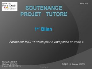 17122010 SOUTENANCE PROJET TUTOR 1 er Bilan Actionneur