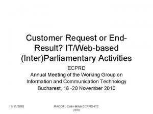 Customer Request or End Result ITWebbased InterParliamentary Activities