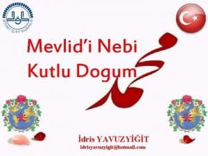 Mevlidi Nebi Kutlu Dogum dris YAVUZYT idrisyavuzyigithotmail com