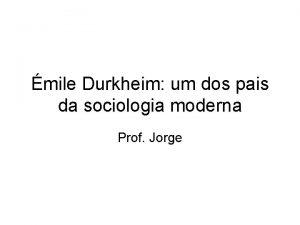 mile Durkheim um dos pais da sociologia moderna