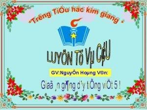 GV Nguyn Hong Vn Luyn t v cu