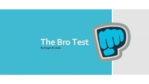 The Bro Test By Roger Sonia The Bro