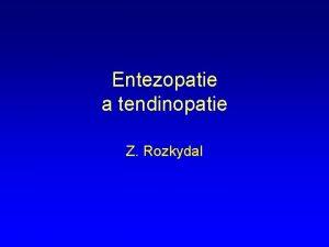 Entezopatie a tendinopatie Z Rozkydal Vukov specialista Doc