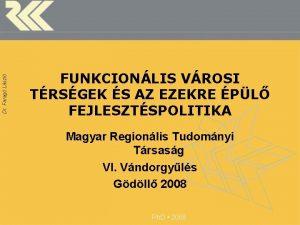 Dr Farag Lszl FUNKCIONLIS VROSI TRSGEK S AZ