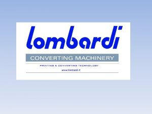 The History Lombardi Converting Machinery S r l