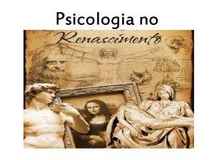 Psicologia no Contexto Histrico Movimento cultural Perodo da