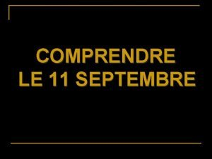 COMPRENDRE LE 11 SEPTEMBRE Supercourse Un projet destin