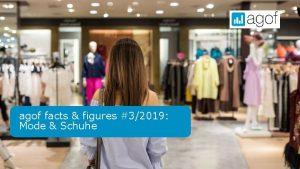 agof facts figures 32019 Mode Schuhe Produktinteresse Mode