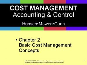 COST MANAGEMENT Accounting Control HansenMowenGuan Chapter 2 Basic