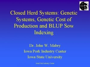 Closed Herd Systems Genetic Systems Genetic Cost of