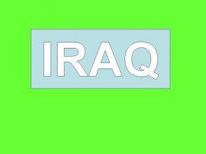 IRAQ History of Iraq This region was part