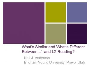 Whats Similar and Whats Different Between L 1