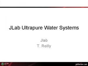JLab Ultrapure Water Systems Jlab T Reilly Ultrapure