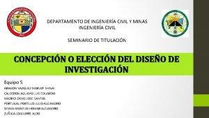 DEPARTAMENTO DE INGENIERA CIVIL Y MINAS INGENIERA CIVIL