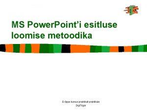 MS Power Pointi esitluse loomise metoodika Eppe kursus