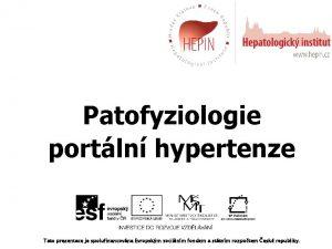 Patofyziologie portln hypertenze Tato prezentace je spolufinancovna Evropskm