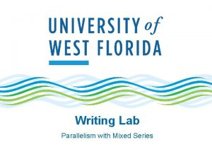 Writing Lab Parallelism with Mixed Series Parallelism The