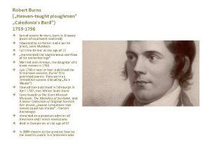 Robert Burns Heaventaught ploughman Caledonias Bard 1759 1796