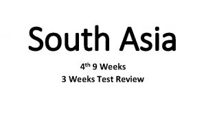 South Asia th 4 9 Weeks 3 Weeks