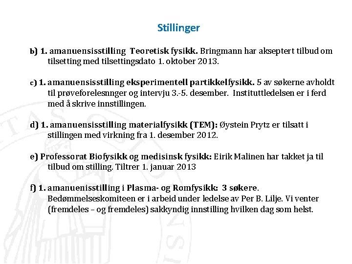 Stillinger b 1 amanuensisstilling Teoretisk fysikk Bringmann har