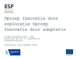 Oproep Innovatie door exploratie Oproep Innovatie door adaptatie