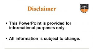 Disclaimer This Power Point is provided for informational