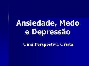 Ansiedade Medo e Depresso Uma Perspectiva Crist Consideraes