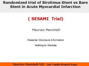 Randomized trial of Sirolimus Stent vs Bare Stent