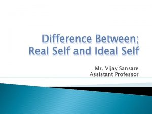 Difference Between Real Self and Ideal Self Mr
