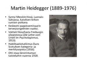 Martin Heidegger 1889 1976 Syntyi Messkirchiss Luonais Saksassa