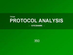 TANet PROTOCOL ANALYSIS WIRESHARK 350 1 TANet PROTOCOL