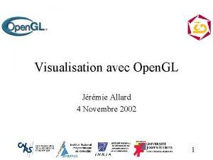 Visualisation avec Open GL Jrmie Allard 4 Novembre