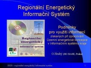 Regionln Energetick Informan Systm Podmnky pro vyuit informac