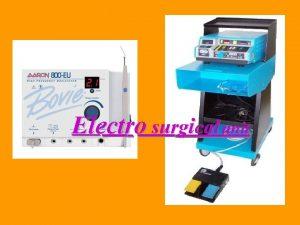 Electro surgical unit q PURPOSE ESU are used