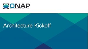 Architecture Kickoff Agenda Introductions Goals ProcessesProcedures Recurring Meeting
